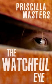 The Watchful Eye ebook by Priscilla Masters