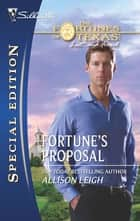 Fortune's Proposal ebook by Allison Leigh