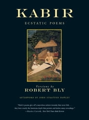 Kabir - Ecstatic Poems ebook by Robert Bly