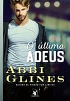 O último adeus ebook by Abbi Glines