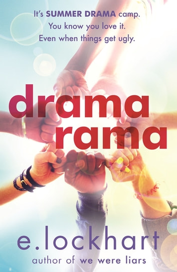 Dramarama - The brilliant summer read from the author of We Were Liars ebook by E. Lockhart