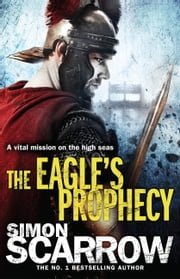 The Eagle's Prophecy - Cato & Macro: Book 6 ebook by Simon Scarrow