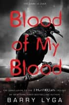 Blood of My Blood ebook by Barry Lyga