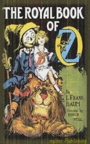 The Royal Book of Oz (Illustrated + Audiobook Download Link + Active TOC) ebook by L. Frank Baum