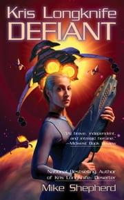 Kris Longknife: Defiant ebook by Mike Shepherd