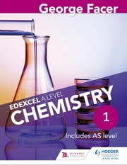 George Facer's Edexcel A Level Chemistry Student Book 1 ebook by George Facer