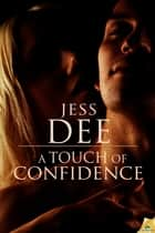 A Touch of Confidence ebook by Jess Dee