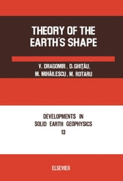 Theory of the Earth's Shape ebook by Dragomir, V.C.