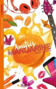 Les Miams - Amitiés mandarine ebook by Gally Lauteur