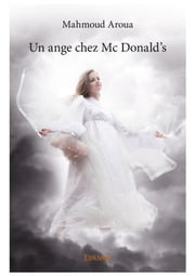 Un ange chez Mc Donald's ebook by Mahmoud Aroua