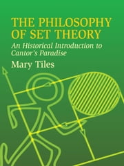 The Philosophy of Set Theory ebook by Mary Tiles
