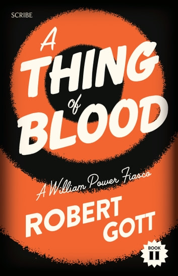 A Thing of Blood - a William Power fiasco ebook by Robert Gott