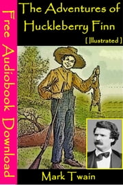 The Adventures of Huckleberry Finn [ Illustrated ] - [ Free Audiobooks Download ] ekitaplar by Mark Twain