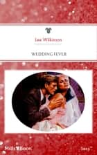 Wedding Fever ebook by Lee Wilkinson