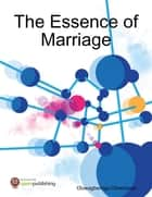 The Essence of Marriage ebook by Oluwagbemiga Olowosoyo
