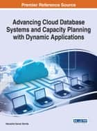 Advancing Cloud Database Systems and Capacity Planning With Dynamic Applications ebook by Narendra Kumar Kamila