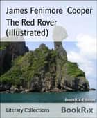 The Red Rover (Illustrated) ebook by James Fenimore Cooper