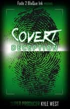 Covert Deception ebook by Kyle West
