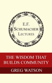 The Wisdom That Builds Community ebook by Greg Watson,Hildegarde Hannum