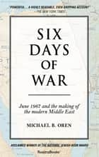 Six Days of War ebook by Michael Oren