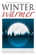 Winter Warmer - Thirteen Tales For The Season ebook by A. L. Butcher, Leslie Claire Walker, Robert Jeschonek,...