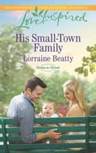 His Small-Town Family (Mills & Boon Love Inspired) (Home to Dover, Book 4) ebook by Lorraine Beatty