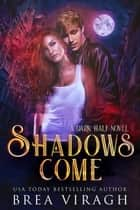 Shadows Come - A Dark Half Novel, #1 ebook by Brea Viragh