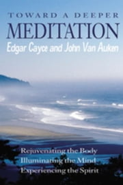 Toward a Deeper Meditation ebook by Van Auken, John