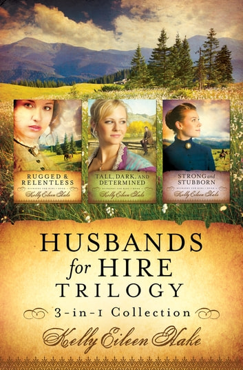 Husbands for Hire Trilogy ebook by Kelly Eileen Hake