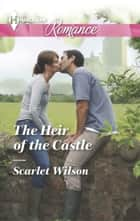 The Heir of the Castle ebook by Scarlet Wilson