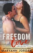 Freedom of Love ebook by Maryann Jordan