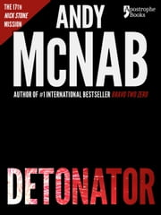 Detonator (Nick Stone Book 17) ebook by Andy McNab