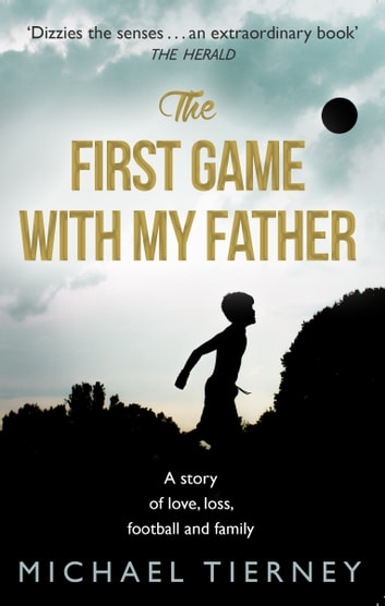 The First Game with My Father ebook by Michael Tierney