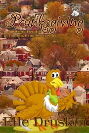 Pranksgiving - The Liberty Heights Series ebook by Elle Druskin