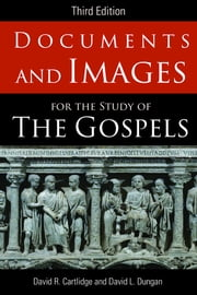 Documents and Images for the Study of the Gospels ebook by David R. Cartlidge,David L. Dungan