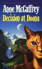 Decision At Doona ebook by Anne McCaffrey