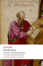 On the Soul - and Other Psychological works ebook by Aristotle, Fred D. Miller, Jr.