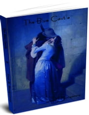 The Blue Castle ebook by Montgomery, Lucy Maud