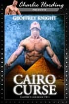 Cairo Curse: Vampire's Lair Book Two ebook by Geoffrey Knight