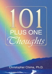 101 PLUS ONE THOUGHTS ebook by Ph.D Christopher Chima
