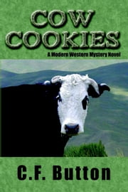 Cow Cookies ebook by Button, C. F.