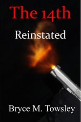 The 14th Reinstated ebook by Bryce Towsley