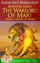 The Warlord of Mars (Barsoom #3) - John Carter Of Mars Series ebook by Edgar Rice Burroughs