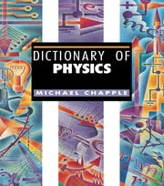 Dictionary of Physics ebook by Michael Chapple