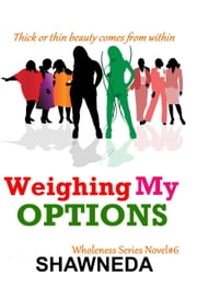 Weighing My Options ebook by Shawneda