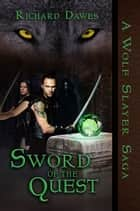 Sword of the Quest ebook by Richard Dawes