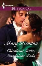 Chivalrous Rake, Scandalous Lady (Mills & Boon Historical) eBook by Mary Brendan