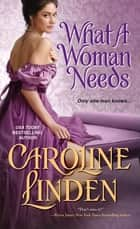 What a Woman Needs ebook by Caroline Linden