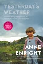 Yesterday's Weather ebook by Anne Enright