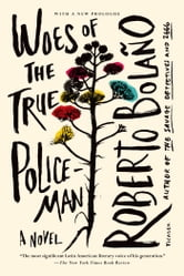 Woes of the True Policeman ebook by Roberto Bolaño